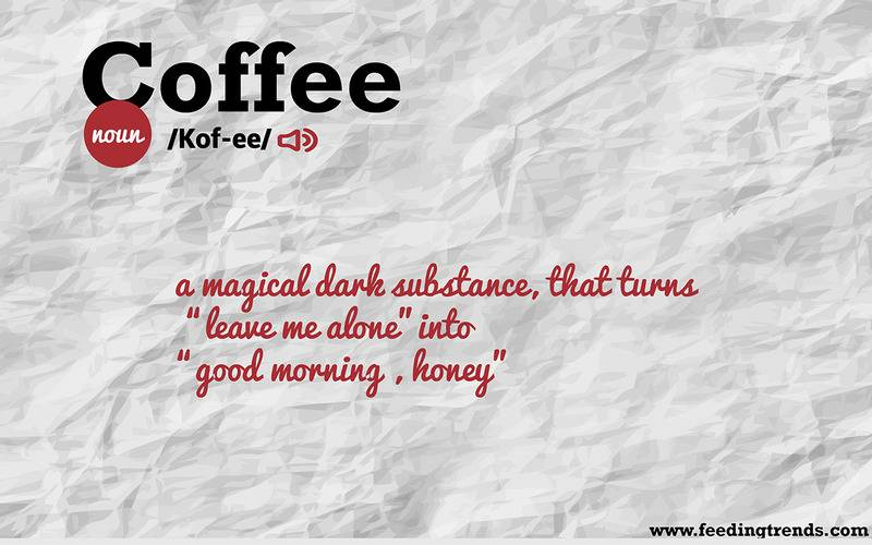 Coffee,Abstract, humour, just for fun, English, literature, language, new dictionary, new word meanings, list of new English words, youthful word meanings, word meaning app, word meaning list