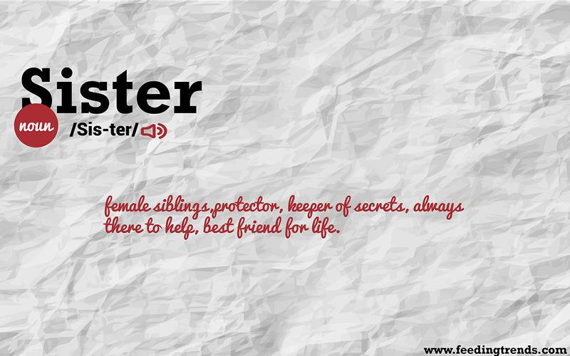 Sister,Abstract, humour, just for fun, English, literature, language, new dictionary, new word meanings, list of new English words, youthful word meanings, word meaning app, word meaning list