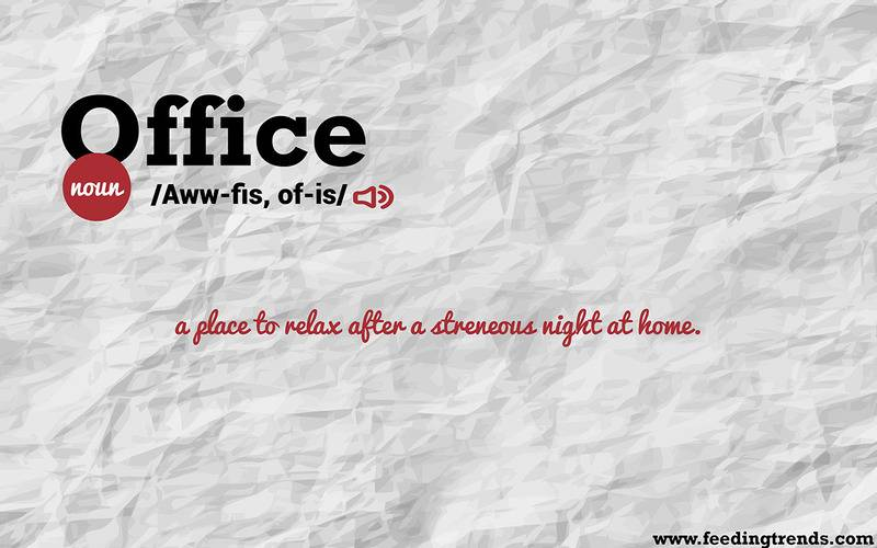 Office,Abstract, humour, just for fun, English, literature, language, new dictionary, new word meanings, list of new English words, youthful word meanings, word meaning app, word meaning list