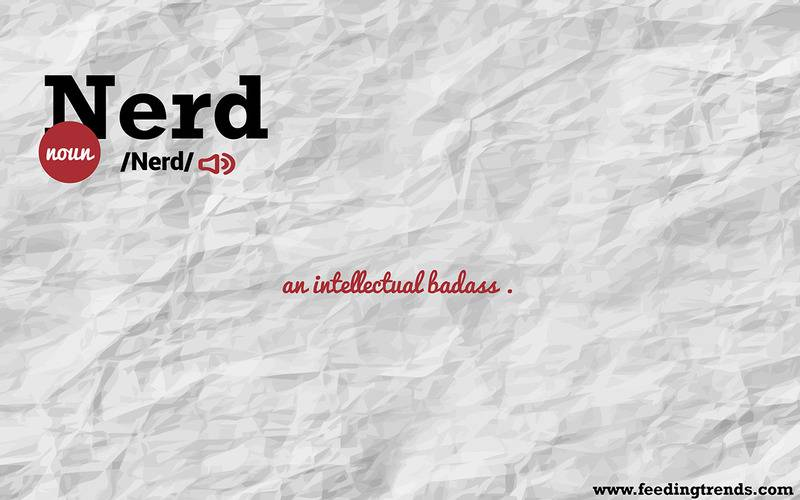 Nerd,Abstract, humour, just for fun, English, literature, language, new dictionary, new word meanings, list of new English words, youthful word meanings, word meaning app, word meaning list