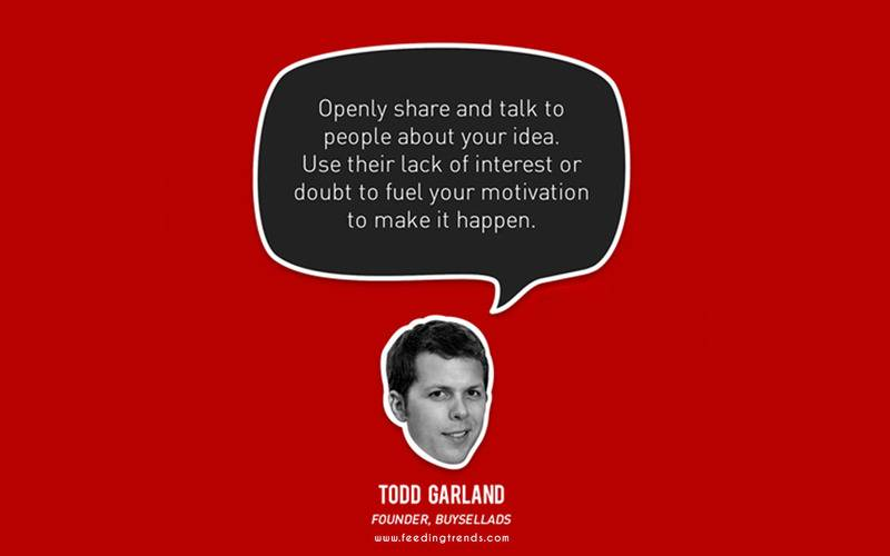Todd Garland,startup, business, startup quotes wallpaper, startup quotes posters, startup quotes images, startup quotes funding, startup advice quotes, quotes about startup, quotes for startup, startup growth quotes, quotes in startup, witty startup quotes