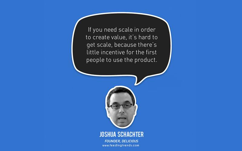 Joshua Schachter  ,startup, business, startup quotes wallpaper, startup quotes posters, startup quotes images, startup quotes funding, startup advice quotes, quotes about startup, quotes for startup, startup growth quotes, quotes in startup, witty startup quotes