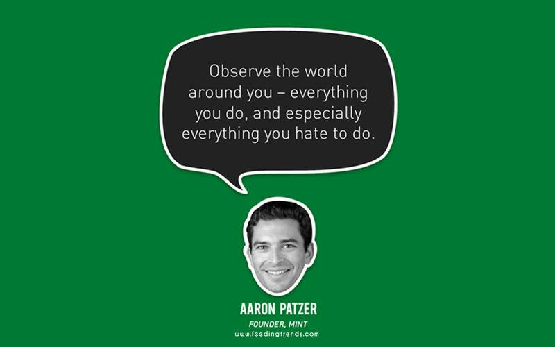 Aaron Patzer   ,startup, business, startup quotes wallpaper, startup quotes posters, startup quotes images, startup quotes funding, startup advice quotes, quotes about startup, quotes for startup, startup growth quotes, quotes in startup, witty startup quotes