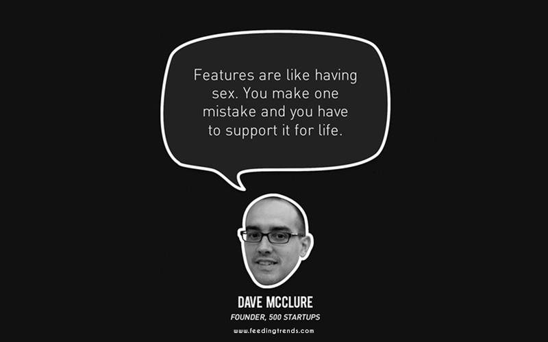 Dave Mcclure,startup, business, startup quotes wallpaper, startup quotes posters, startup quotes images, startup quotes funding, startup advice quotes, quotes about startup, quotes for startup, startup growth quotes, quotes in startup, witty startup quotes