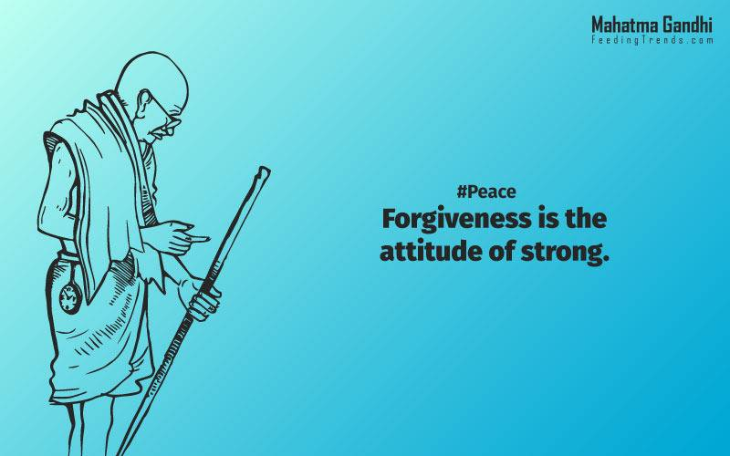 Forgiveness is the attitude of strong., The weak can never forgive. Forgiveness is the attribute of the strong., True education must correspond to the surrounding circumstances or it is not a healthy growth., A man is but the product of his thoughts, what he thinks, he becomes., What is really needed to make democracy function is not knowledge of facts, but right education., Literacy in itself is no education. Literacy is not the end of education or even the beginning. By education, I mean an all-round drawing out of the best in the child and man-body, mind and spirit., To believe in something, and not to live it, is dishonest., Find a purpose. The means will follow., There are two days in the year that we can not do anything, yesterday and tomorrow., Live as if you were to die tomorrow. Learn as if you were to live forever.,The future depends on what we do in the present., Love is the strongest force the world possesses and yet it is the humblest imaginable. , The real love is to love them that hate you, to love your neighbour even though you distrust him.,Your action expresses your priorities.,The law of love could be best understood and learned through little children., Relationships are based on four principles: respect, understanding, acceptance, and appreciation, mahatma gandhi,Hollywood, Bollywood, gandhi jayanti, 2nd october, country, independence, india, patriotism, goals, life, faith, my experiments with truth, feeding trend, feeding, trends, mahatma Gandhi quotes, quotes by Gandhi, quotes by mahatma Gandhi,Gandhi hi quotes, Indian quotes, mahatma Gandhi quotes on love, mahatma Gandhi quotes on education, mahatma Gandhi quotes on life